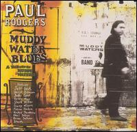 Paul Rodgers - Muddy Water Blues: A Tribute to Muddy Waters