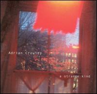 Adrian Crowley - A Strange Kind