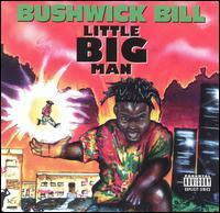 Bushwick Bill - Little Big Man