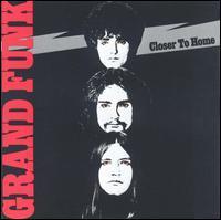 Grand Funk Railroad - Closer to Home