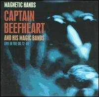 Captain Beefheart - Magnetic Hands: Live in the UK
