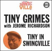 Tiny Grimes With Jerome Richardson - Tiny in Swingsville