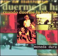 Moneda Dura - Cuando Duerme la Habana