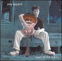 Joe Eppard - Been to the Future