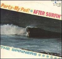 The Spinners - Party: My Pad After Surfin'