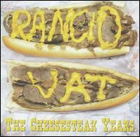 Rancid Vat - The Cheesesteak Years