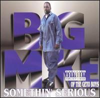 Big Mike - Somethin' Serious