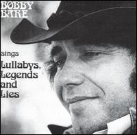Bobby Bare - Bobby Bare Sings Lullabys, Legends and Lies