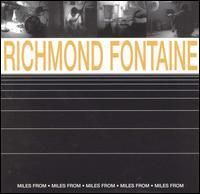 Richmond Fontaine - Miles From
