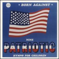 Born Against - Nine Patriotic Hymns for Children