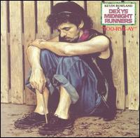 Dexys Midnight Runners - Too-Rye-Ay [US Bonus Tracks]
