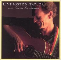 Livingston Taylor - Our Turn to Dance