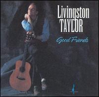 Livingston Taylor - Good Friends
