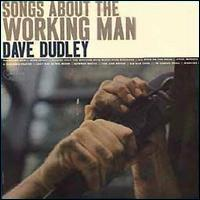 Dave Dudley - Songs About the Working Man