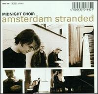 Midnight Choir - Amsterdam Stranded