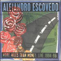 Alejandro Escovedo - More Miles Than Money: Live 1994-1996