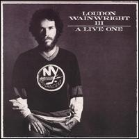 Loudon Wainwright III - A Live One
