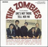 The Zombies - The Zombies (Featuring She's Not There and Tell Her No)