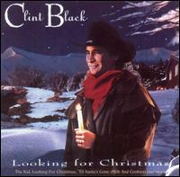 Clint Black - Looking for Christmas