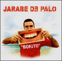 Jarabe de Palo - Bonito