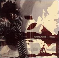 Fordirelifesake/Deluge - Fordirelifesake/Deluge [Split CD]