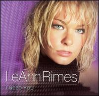 LeAnn Rimes - I Need You [UK Bonus Tracks]