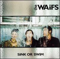 The Waifs - Sink or Swim