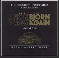 Björn Again - Greatest Hits of ABBA: Live at the Royal Albert Hall
