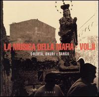 La Musica Della Mafia - Il Canto di Malavita, Vol. 2