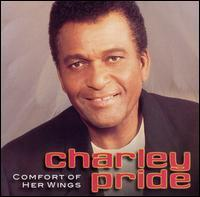 Charley Pride - Comfort of Her Wings