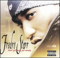 Fredro Starr - Don't Get Mad, Get Money
