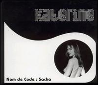 Katerine - Nom de Code: Sacha