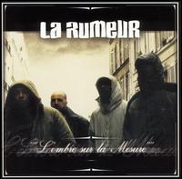 La Rumeur - L' Ombre Sur la Mesure