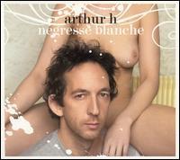 Arthur H - Negresse Blanche