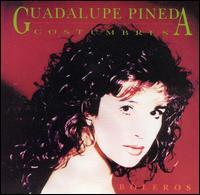 Guadalupe Pineda - Costumbres