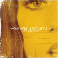 The Berlin Project - Things We Say