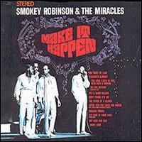 Smokey Robinson & the Miracles - Make It Happen