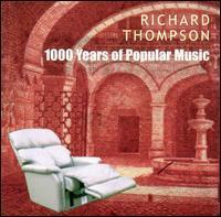 Richard Thompson - 1000 Years of Popular Music