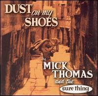 Mick Thomas - Dust on My Shoes