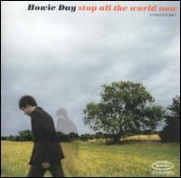 Howie Day - Stop All the World Now
