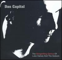 Luke Haines & the Auteurs - Das Capital