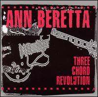 Ann Beretta - Three Chord Revolution
