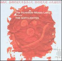 Incredible Moses Leroy - The Incredible Moses Leroy Become the Soft.Lightes