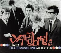 The Yardbirds - Live! Blueswailing July '64