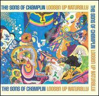 The Sons of Champlin - Loosen Up Naturally