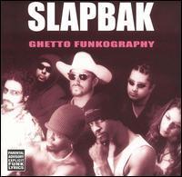 Slapbak - Ghetto Funkography