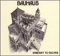Bauhaus - Stairway to Escher