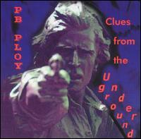 P.B. Ploy - Clues from the Underground