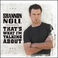 Shannon Noll - That's What I'm Talking About [Australia Bonus Tracks]