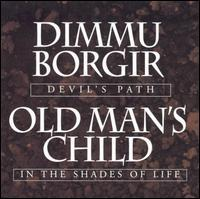 Dimmu Borgir / Old Man's Child - Devil's Path/In the Shades of Life